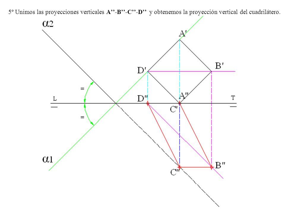 5º Unimos las proyecciones verticales A''-B''-C''-D'' y obtenemos la proyección vertical del cuadrilátero.