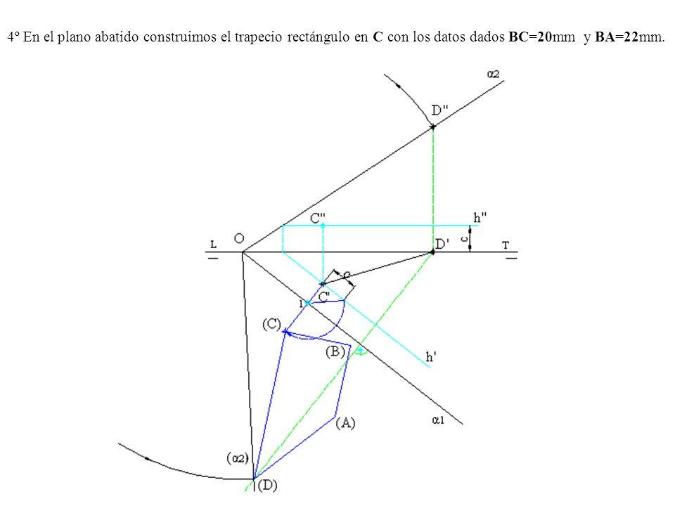 4º En el plano abatido construimos el trapecio rectángulo en C con los datos dados BC=20mm y BA=22mm.