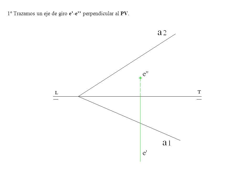 1º Trazamos un eje de giro e'-e'' perpendicular al PV.