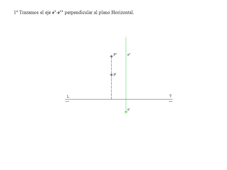 1º Trazamos el eje e'-e'' perpendicular al plano Horizontal.