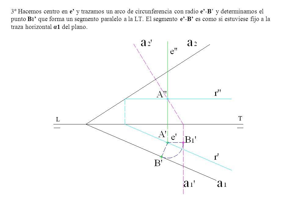 3º Hacemos centro en e' y trazamos un arco de circunferencia con radio e'-B' y determinamos el punto B1' que forma un segmento paralelo a la LT.