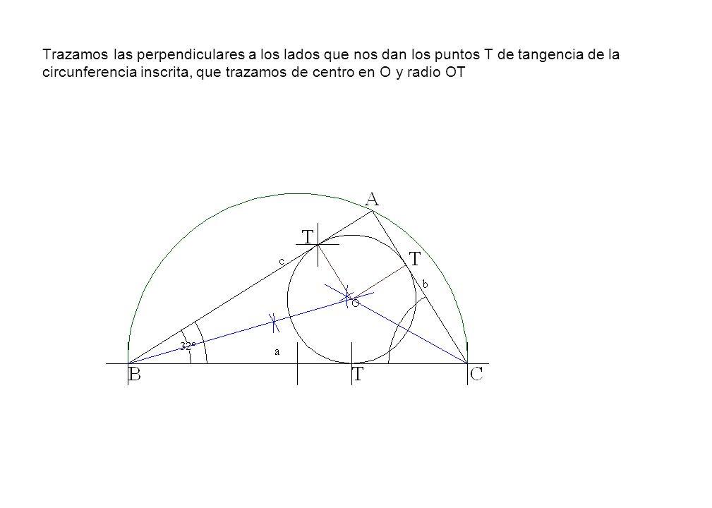 Trazamos las perpendiculares a los lados que nos dan los puntos T de tangencia de la circunferencia inscrita, que trazamos de centro en O y radio OT