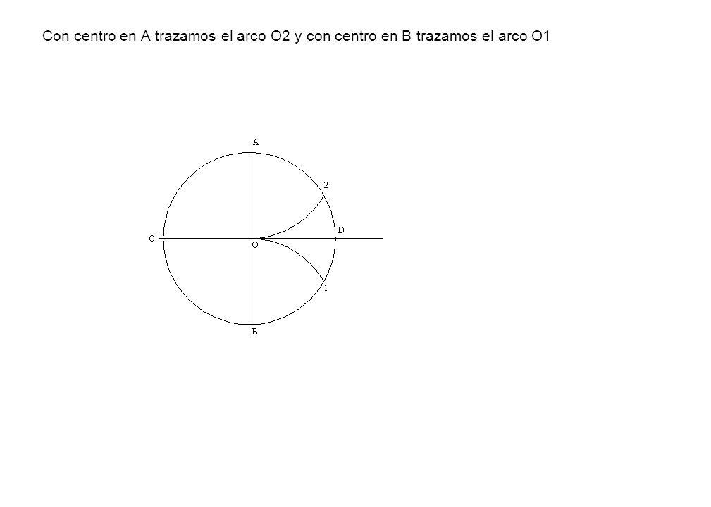 Con centro en A trazamos el arco O2 y con centro en B trazamos el arco O1