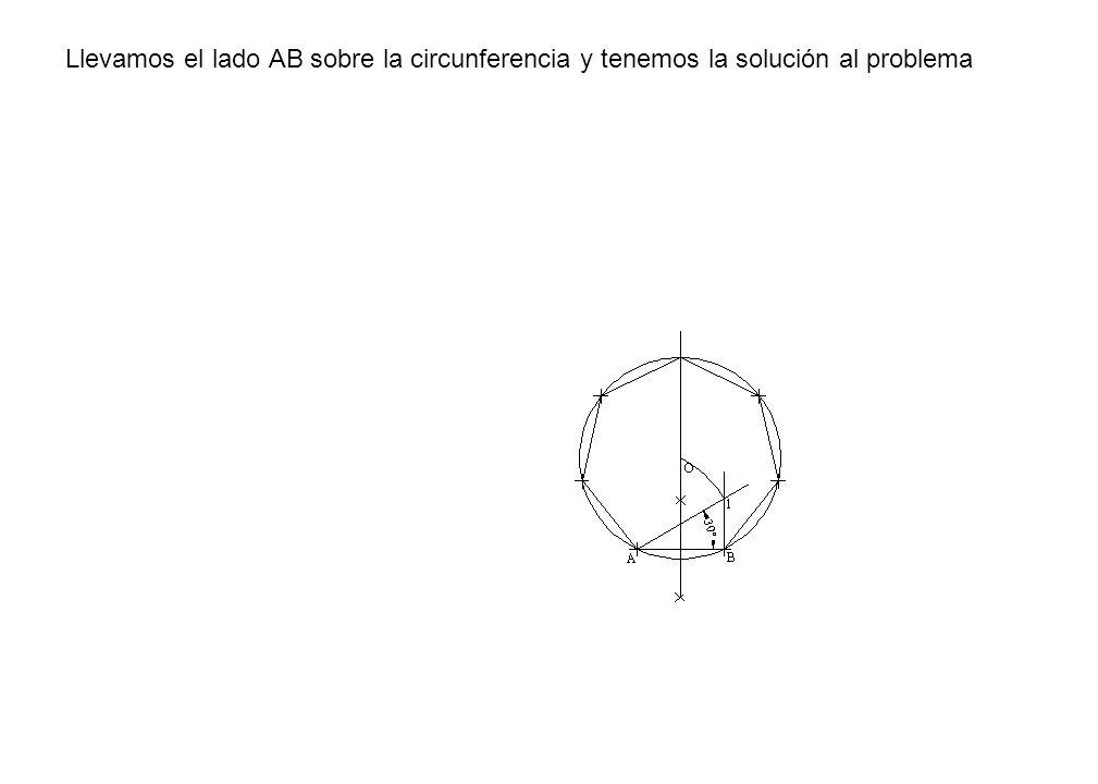 Llevamos el lado AB sobre la circunferencia y tenemos la solución al problema