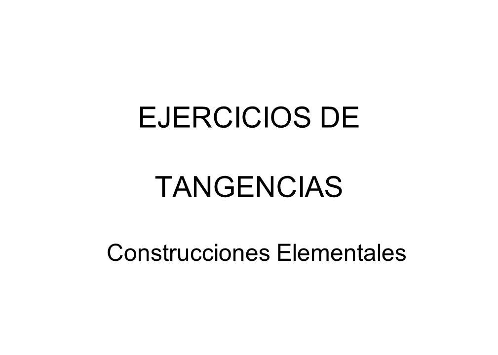 EJERCICIOS DE TANGENCIAS