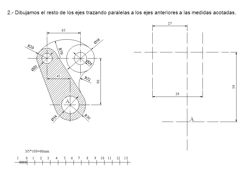 2.- Dibujamos el resto de los ejes trazando paralelas a los ejes anteriores a las medidas acotadas.
