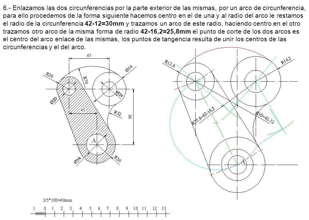 6.- Enlazamos las dos circunferencias por la parte exterior de las mismas, por un arco de circunferencia, para ello procedemos de la forma siguiente hacemos centro en el de una y al radio del arco le restamos el radio de la circunferencia 42-12=30mm y trazamos un arco de este radio, haciendo centro en el otro trazamos otro arco de la misma forma de radio 42-16,2=25,8mm el punto de corte de los dos arcos es el centro del arco enlace de las mismas, los puntos de tangencia resulta de unir los centros de las circunferencias y el del arco.