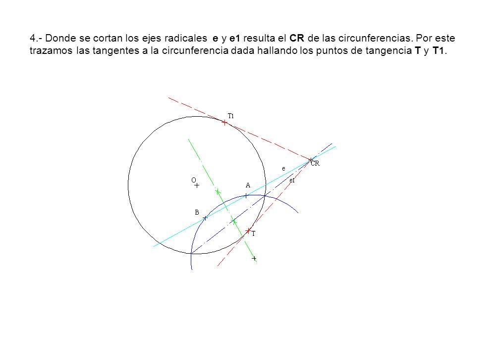 4.- Donde se cortan los ejes radicales e y e1 resulta el CR de las circunferencias.