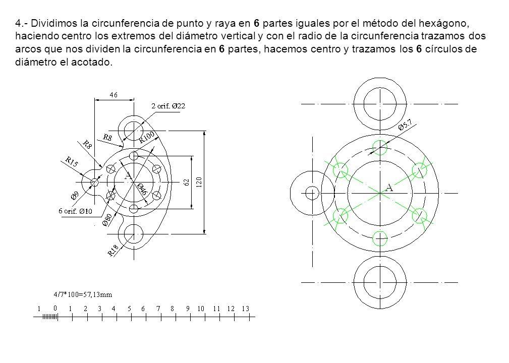 4.- Dividimos la circunferencia de punto y raya en 6 partes iguales por el método del hexágono, haciendo centro los extremos del diámetro vertical y con el radio de la circunferencia trazamos dos arcos que nos dividen la circunferencia en 6 partes, hacemos centro y trazamos los 6 círculos de diámetro el acotado.
