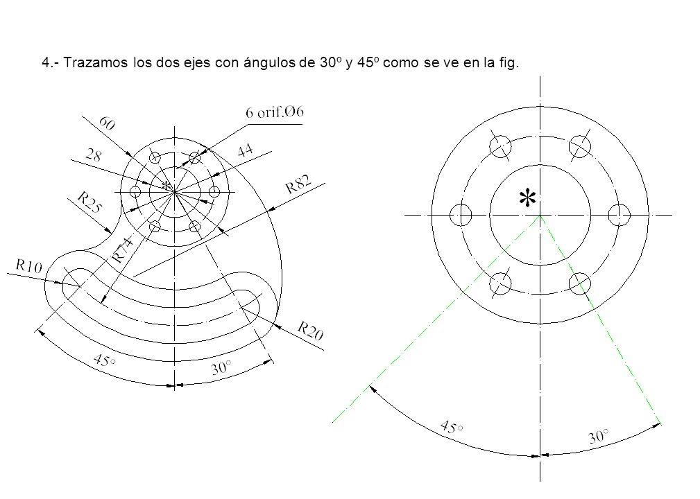 4.- Trazamos los dos ejes con ángulos de 30º y 45º como se ve en la fig.