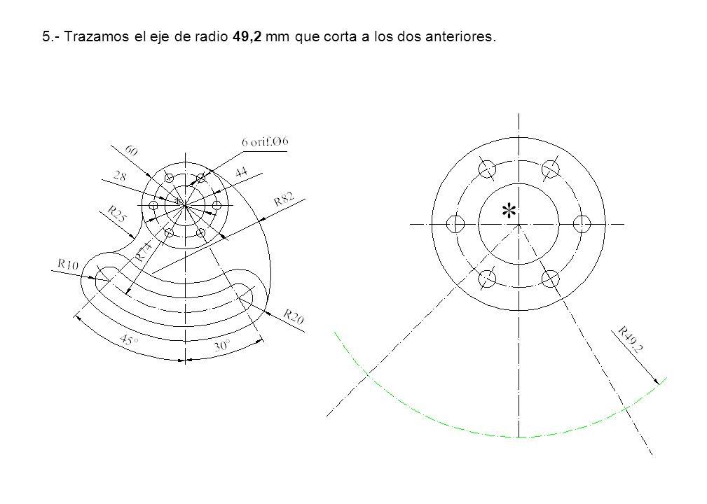 5.- Trazamos el eje de radio 49,2 mm que corta a los dos anteriores.