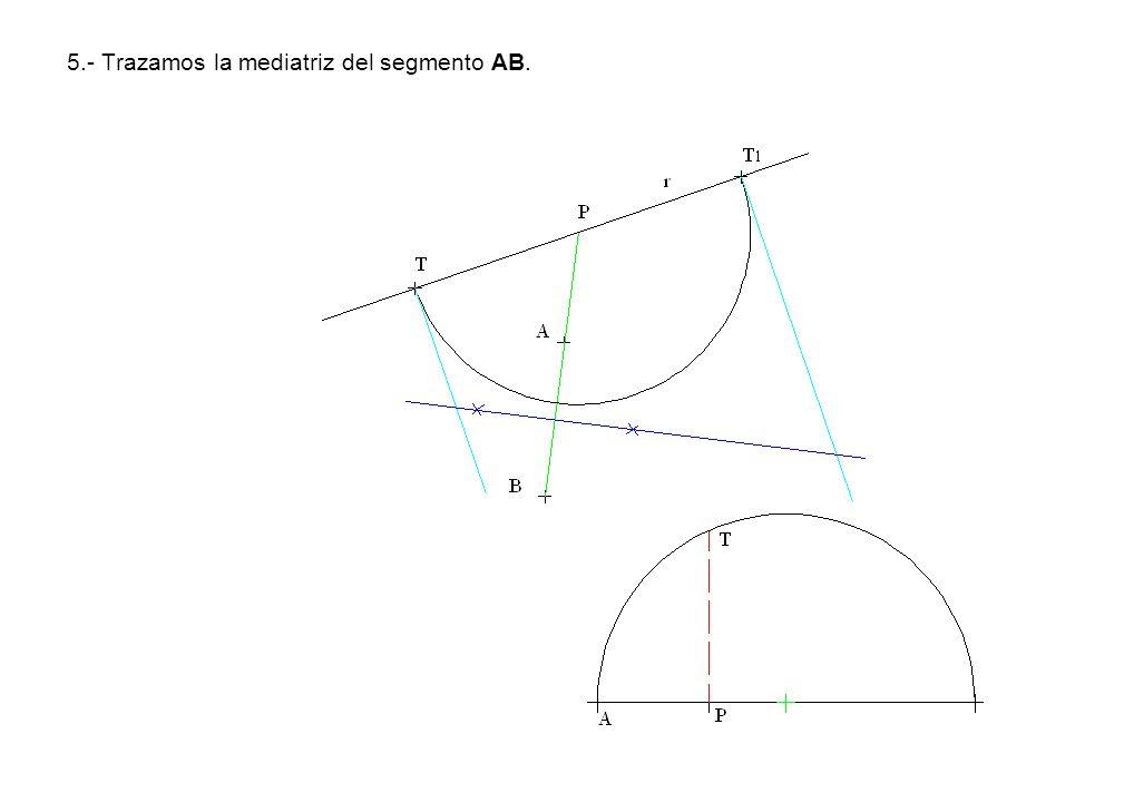5.- Trazamos la mediatriz del segmento AB.