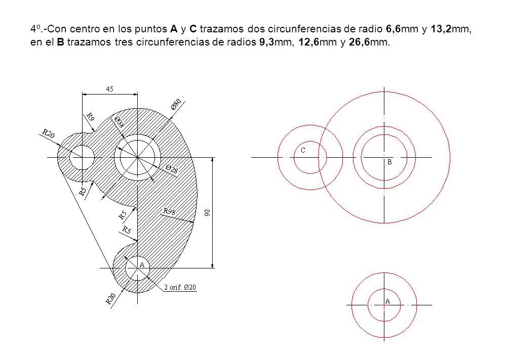4º.-Con centro en los puntos A y C trazamos dos circunferencias de radio 6,6mm y 13,2mm, en el B trazamos tres circunferencias de radios 9,3mm, 12,6mm y 26,6mm.