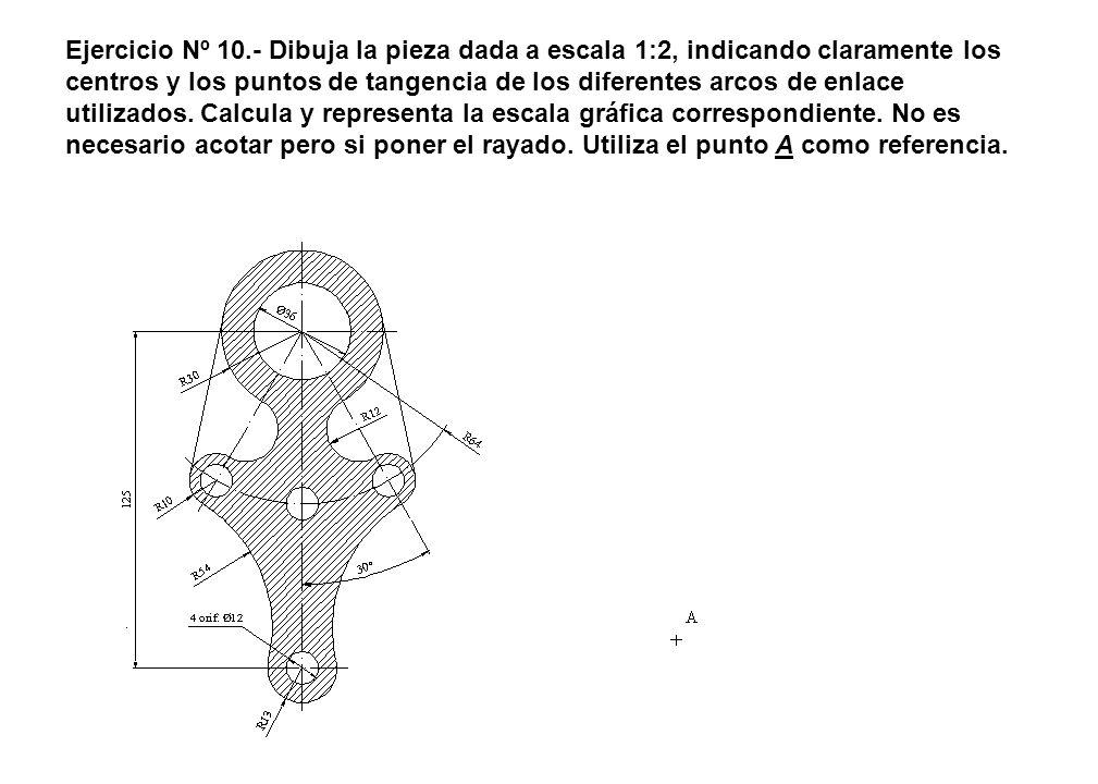 Ejercicio Nº 10.- Dibuja la pieza dada a escala 1:2, indicando claramente los centros y los puntos de tangencia de los diferentes arcos de enlace utilizados.