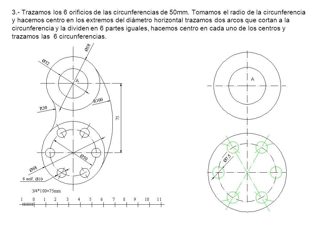 3. - Trazamos los 6 orificios de las circunferencias de 50mm