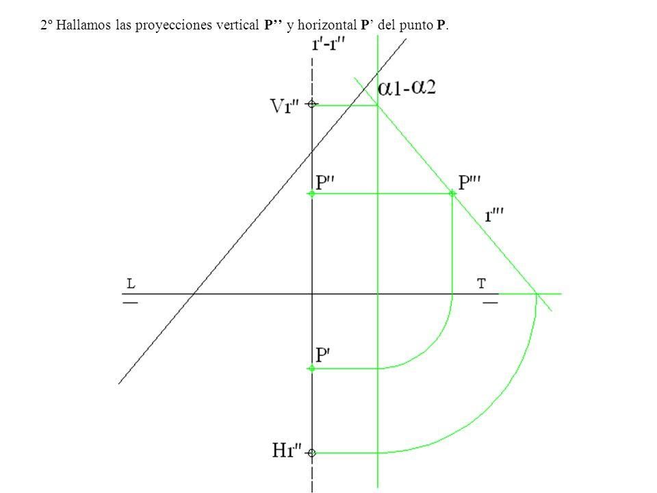 2º Hallamos las proyecciones vertical P'' y horizontal P' del punto P.