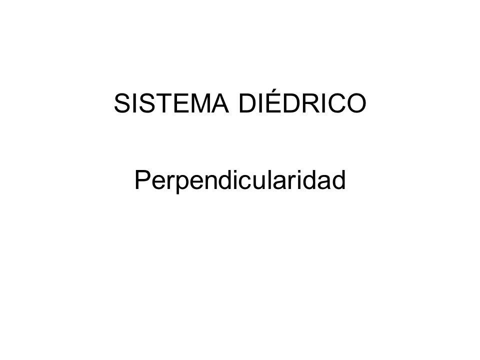 SISTEMA DIÉDRICO Perpendicularidad