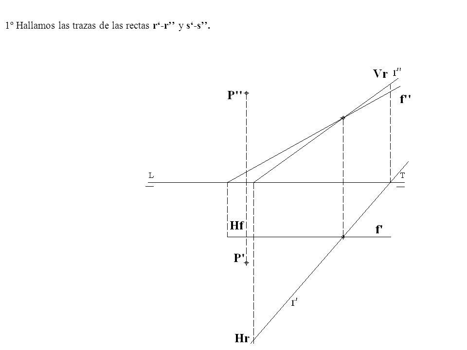 1º Hallamos las trazas de las rectas r'-r'' y s'-s''.
