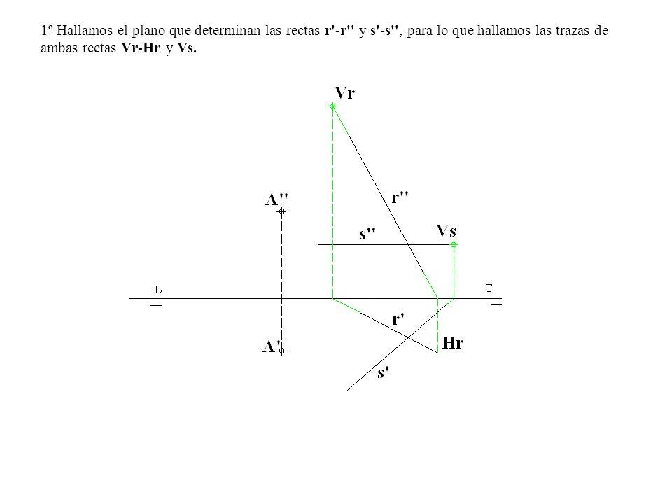 1º Hallamos el plano que determinan las rectas r -r y s -s , para lo que hallamos las trazas de ambas rectas Vr-Hr y Vs.