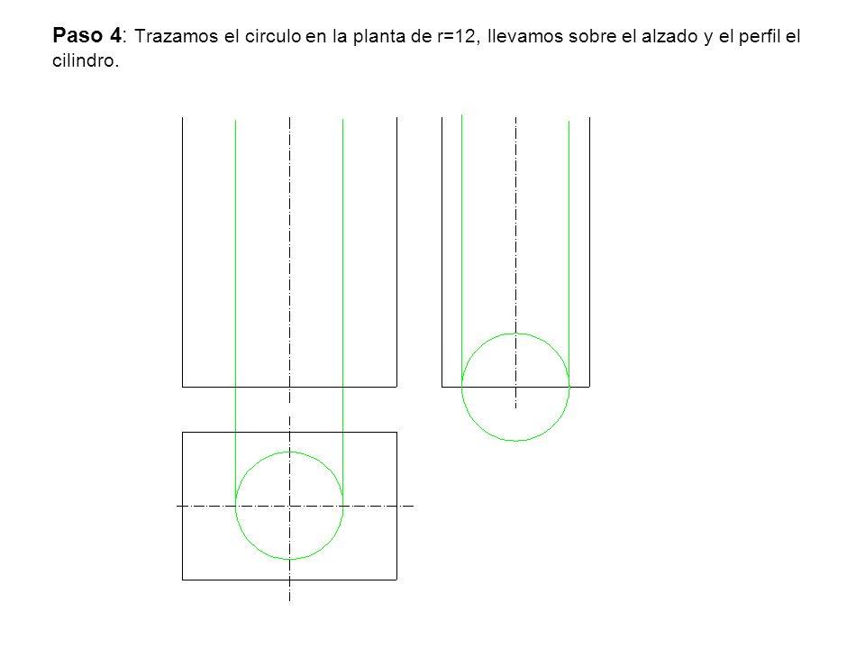 Paso 4: Trazamos el circulo en la planta de r=12, llevamos sobre el alzado y el perfil el cilindro.