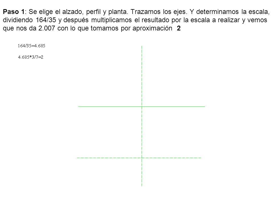 Paso 1: Se elige el alzado, perfil y planta. Trazamos los ejes