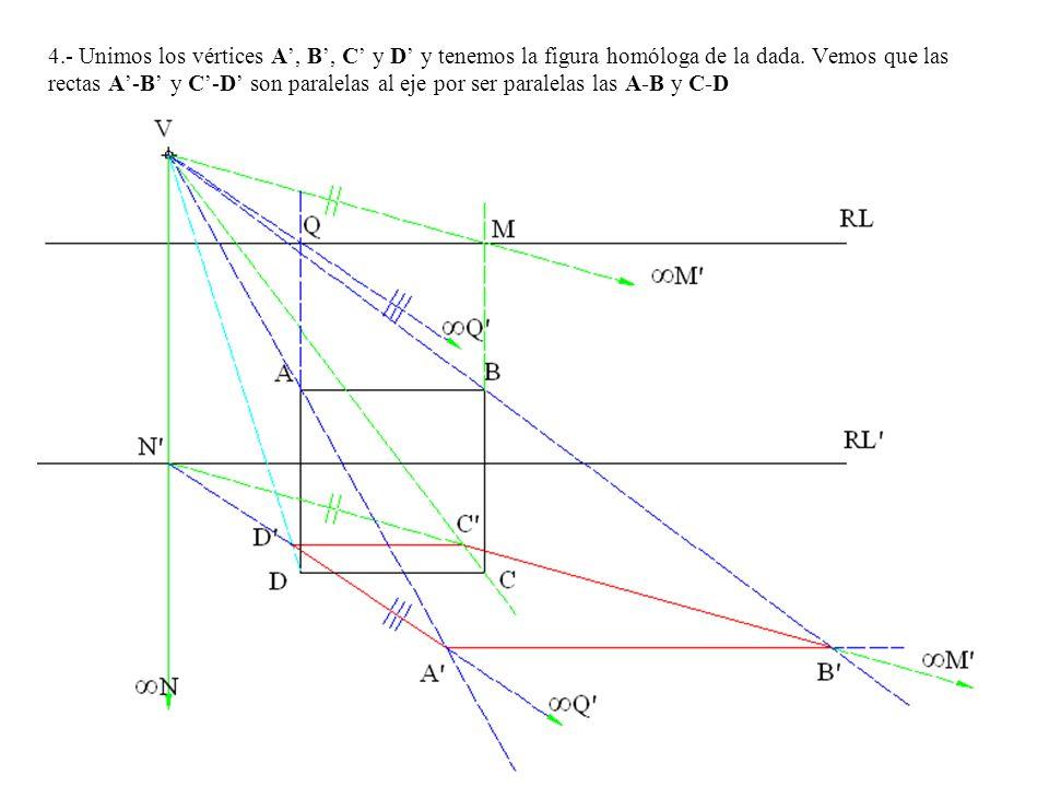 4.- Unimos los vértices A', B', C' y D' y tenemos la figura homóloga de la dada.