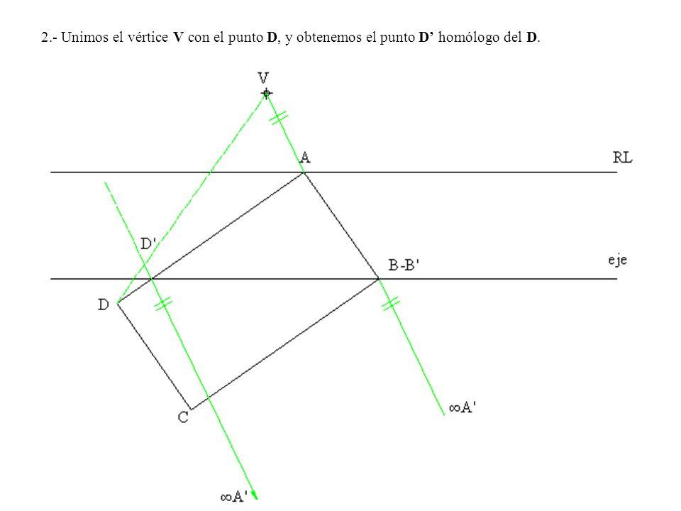 2.- Unimos el vértice V con el punto D, y obtenemos el punto D' homólogo del D.