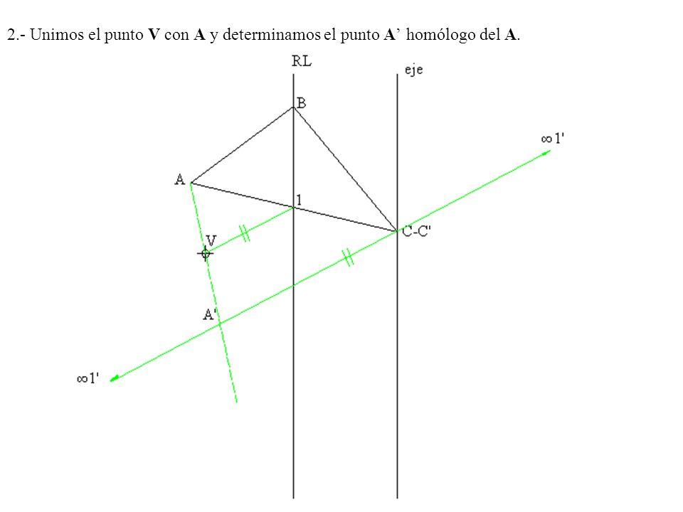 2.- Unimos el punto V con A y determinamos el punto A' homólogo del A.