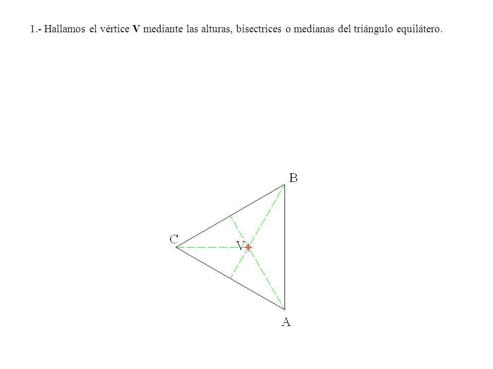 1.- Hallamos el vértice V mediante las alturas, bisectrices o medianas del triángulo equilátero.