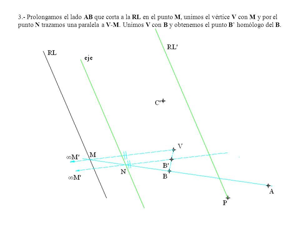 3.- Prolongamos el lado AB que corta a la RL en el punto M, unimos el vértice V con M y por el punto N trazamos una paralela a V-M.