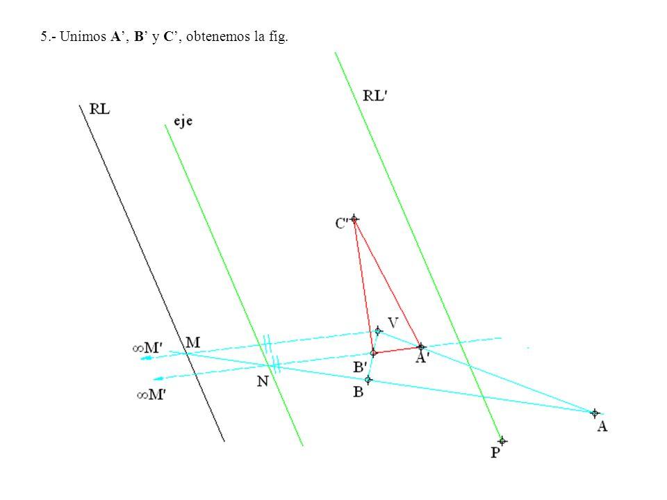 5.- Unimos A', B' y C', obtenemos la fig.