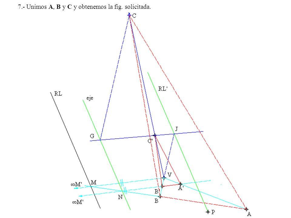 7.- Unimos A, B y C y obtenemos la fig. solicitada.