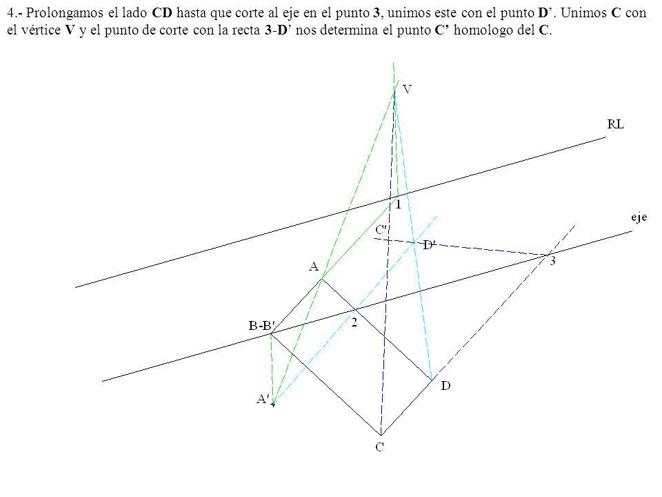 4.- Prolongamos el lado CD hasta que corte al eje en el punto 3, unimos este con el punto D'.