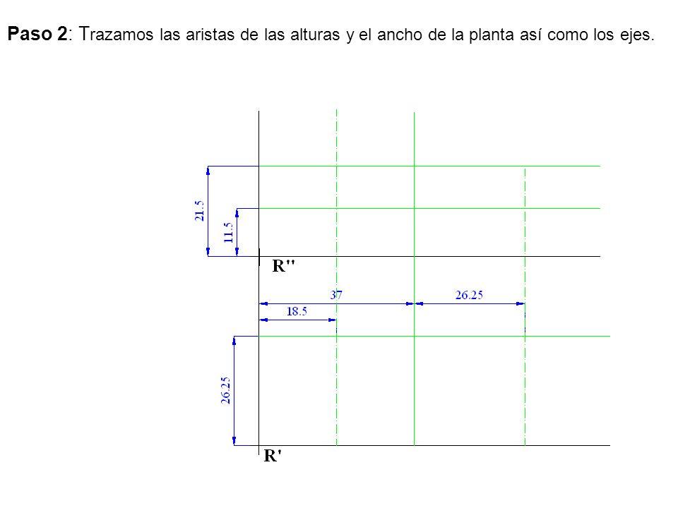 Paso 2: Trazamos las aristas de las alturas y el ancho de la planta así como los ejes.