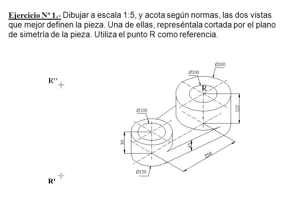 Ejercicio Nº 1.- Dibujar a escala 1:5, y acota según normas, las dos vistas que mejor definen la pieza.