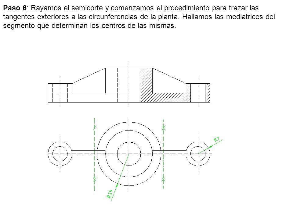 Paso 6: Rayamos el semicorte y comenzamos el procedimiento para trazar las tangentes exteriores a las circunferencias de la planta.