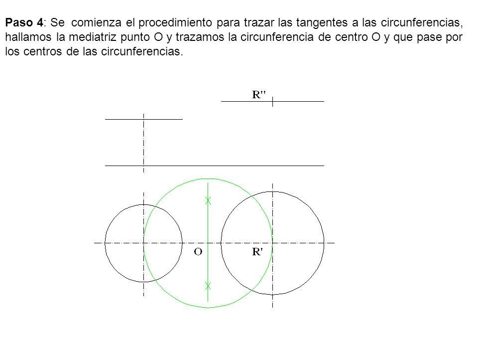 Paso 4: Se comienza el procedimiento para trazar las tangentes a las circunferencias, hallamos la mediatriz punto O y trazamos la circunferencia de centro O y que pase por los centros de las circunferencias.
