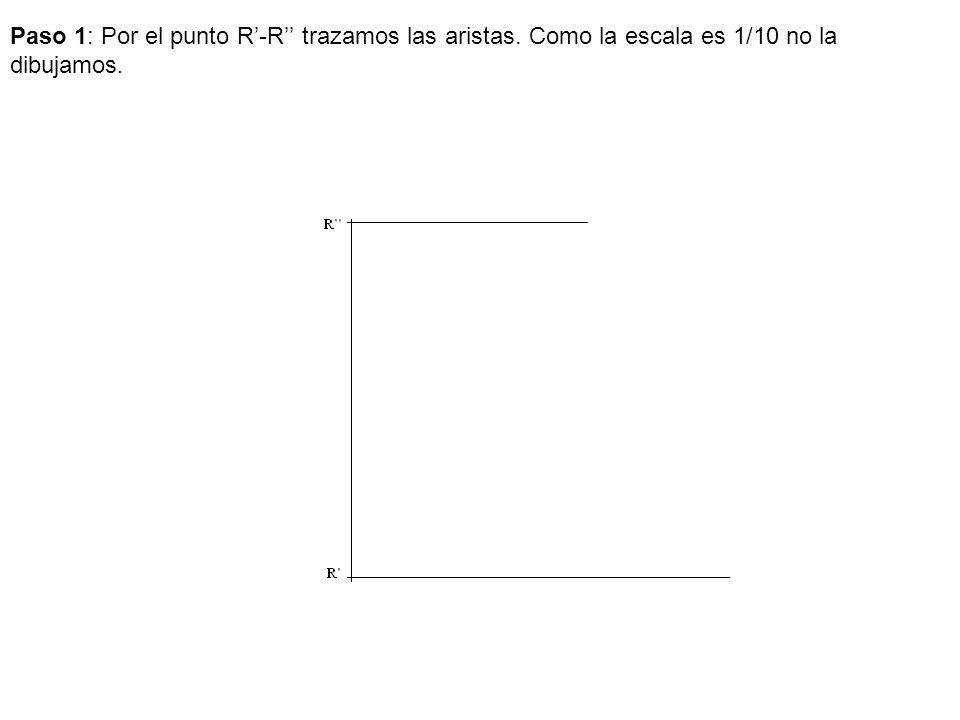 Paso 1: Por el punto R'-R'' trazamos las aristas
