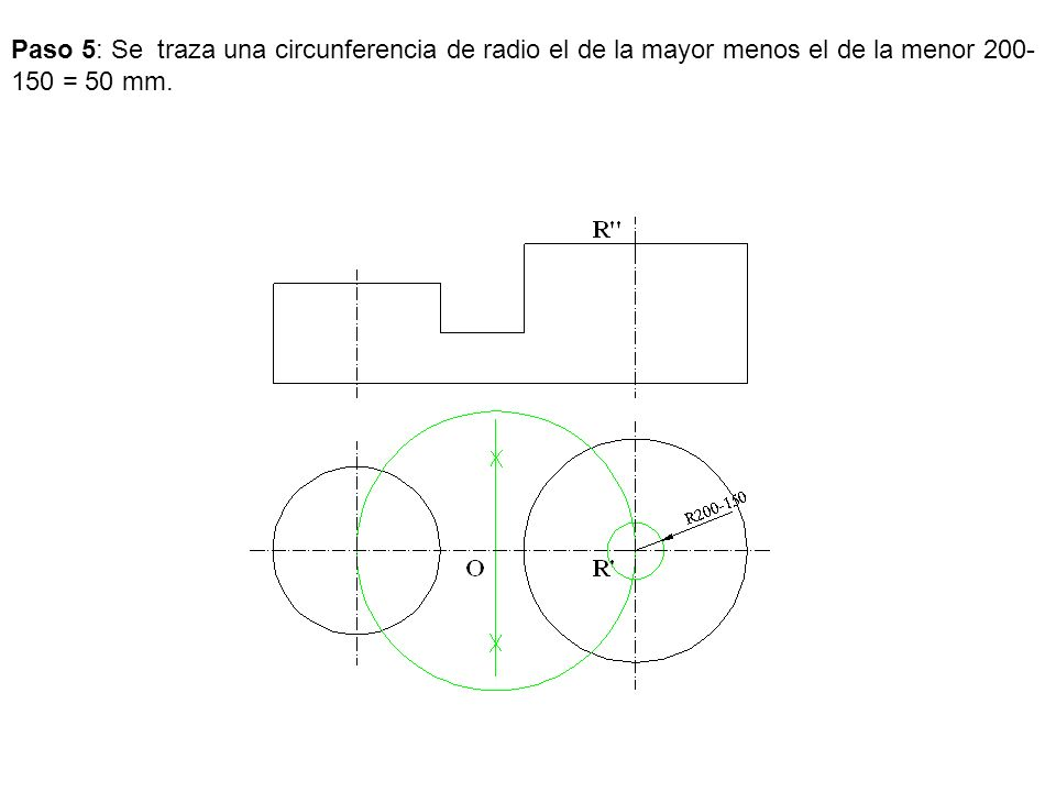 Paso 5: Se traza una circunferencia de radio el de la mayor menos el de la menor 200-150 = 50 mm.