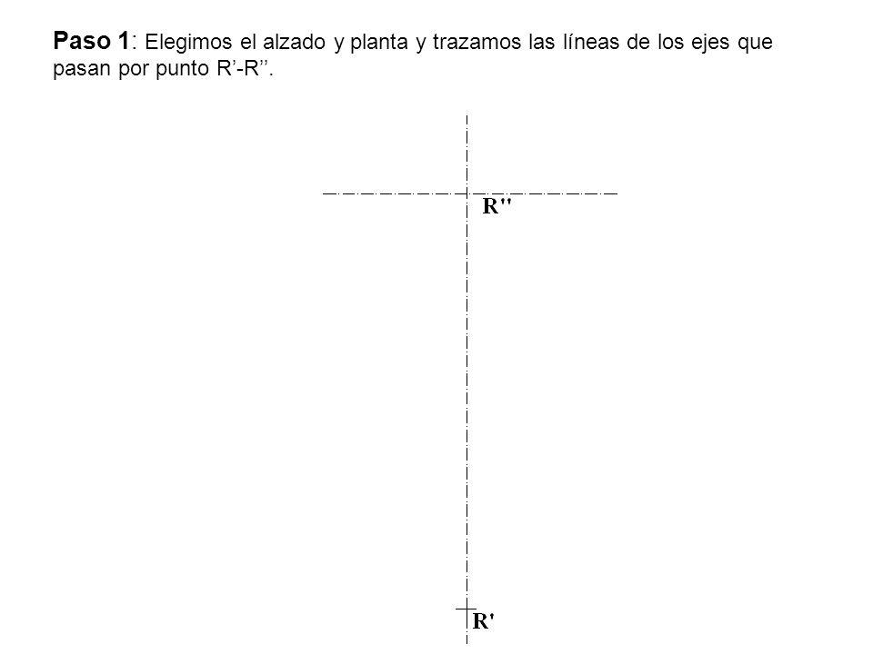 Paso 1: Elegimos el alzado y planta y trazamos las líneas de los ejes que pasan por punto R'-R''.