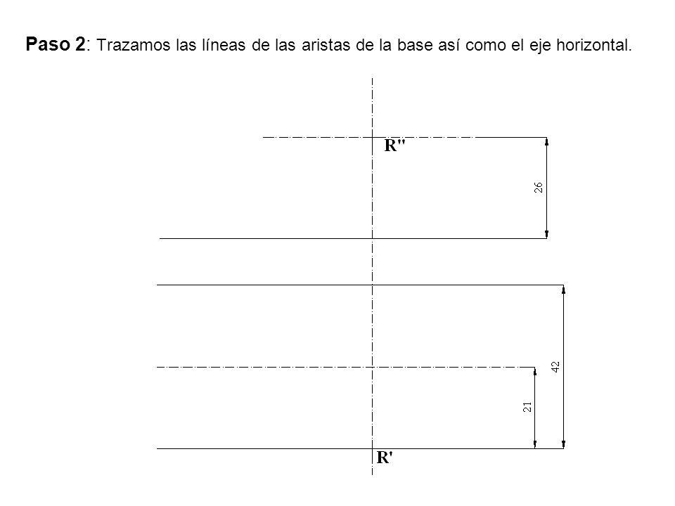 Paso 2: Trazamos las líneas de las aristas de la base así como el eje horizontal.