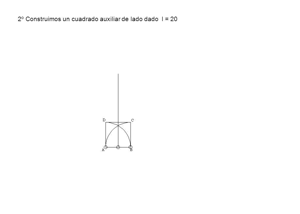 2º Construimos un cuadrado auxiliar de lado dado l = 20