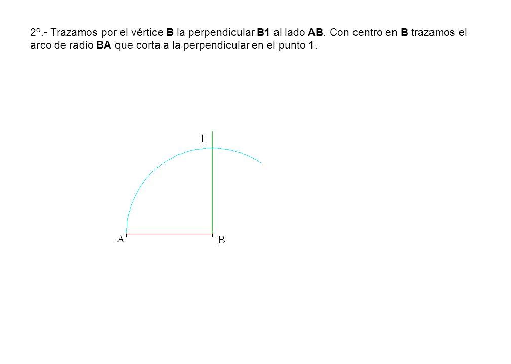 2º. - Trazamos por el vértice B la perpendicular B1 al lado AB