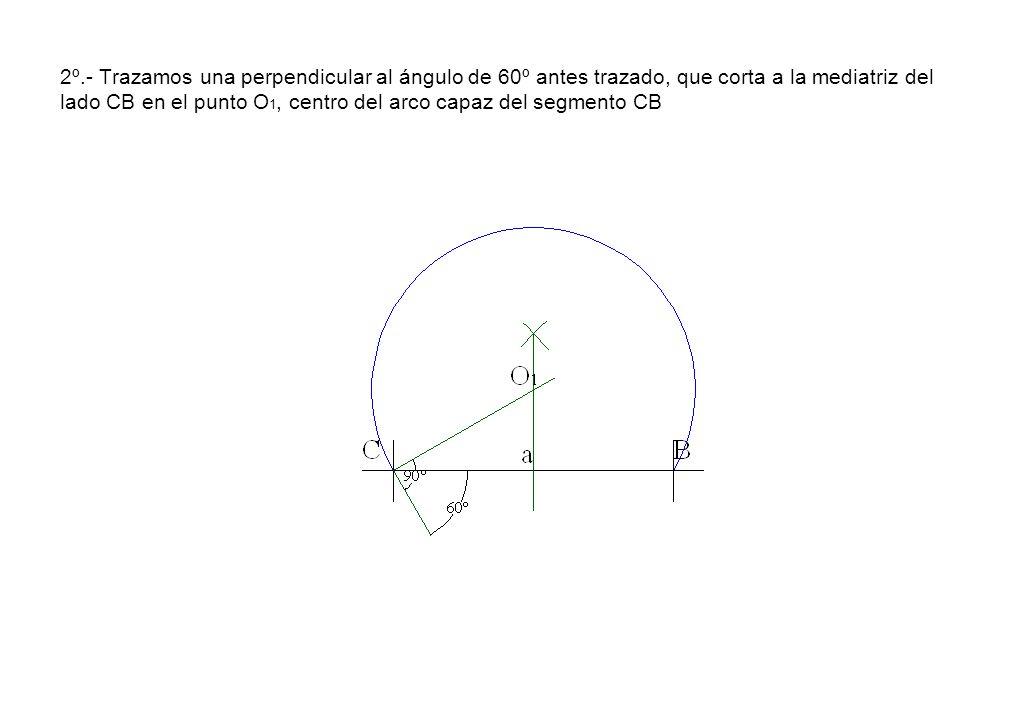 2º.- Trazamos una perpendicular al ángulo de 60º antes trazado, que corta a la mediatriz del lado CB en el punto O1, centro del arco capaz del segmento CB
