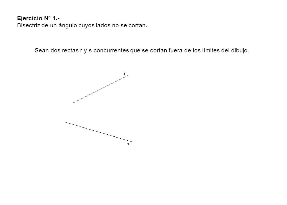 Ejercicio Nº 1.- Bisectriz de un ángulo cuyos lados no se cortan.