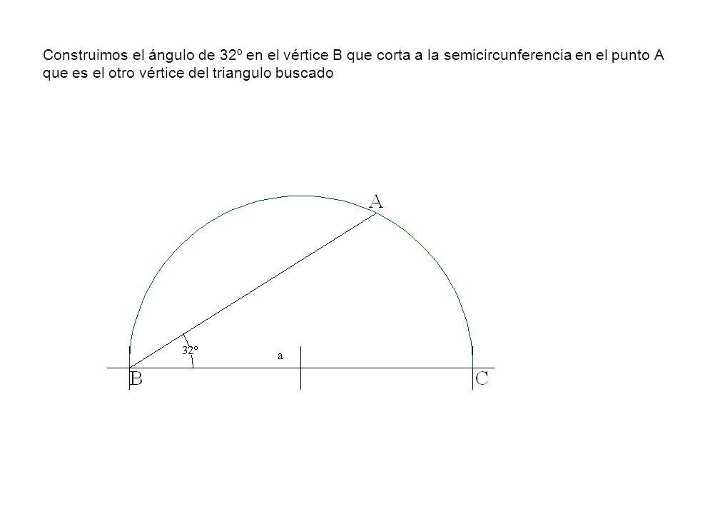 Construimos el ángulo de 32º en el vértice B que corta a la semicircunferencia en el punto A que es el otro vértice del triangulo buscado