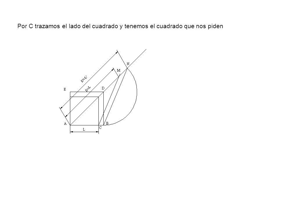 Por C trazamos el lado del cuadrado y tenemos el cuadrado que nos piden