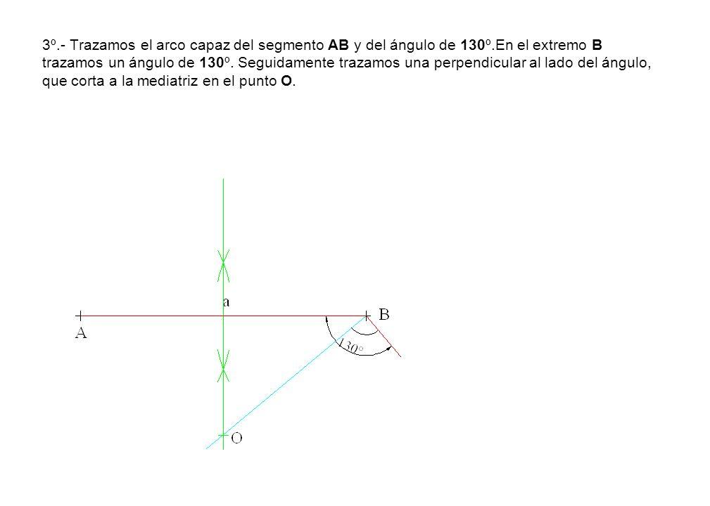 3º. - Trazamos el arco capaz del segmento AB y del ángulo de 130º