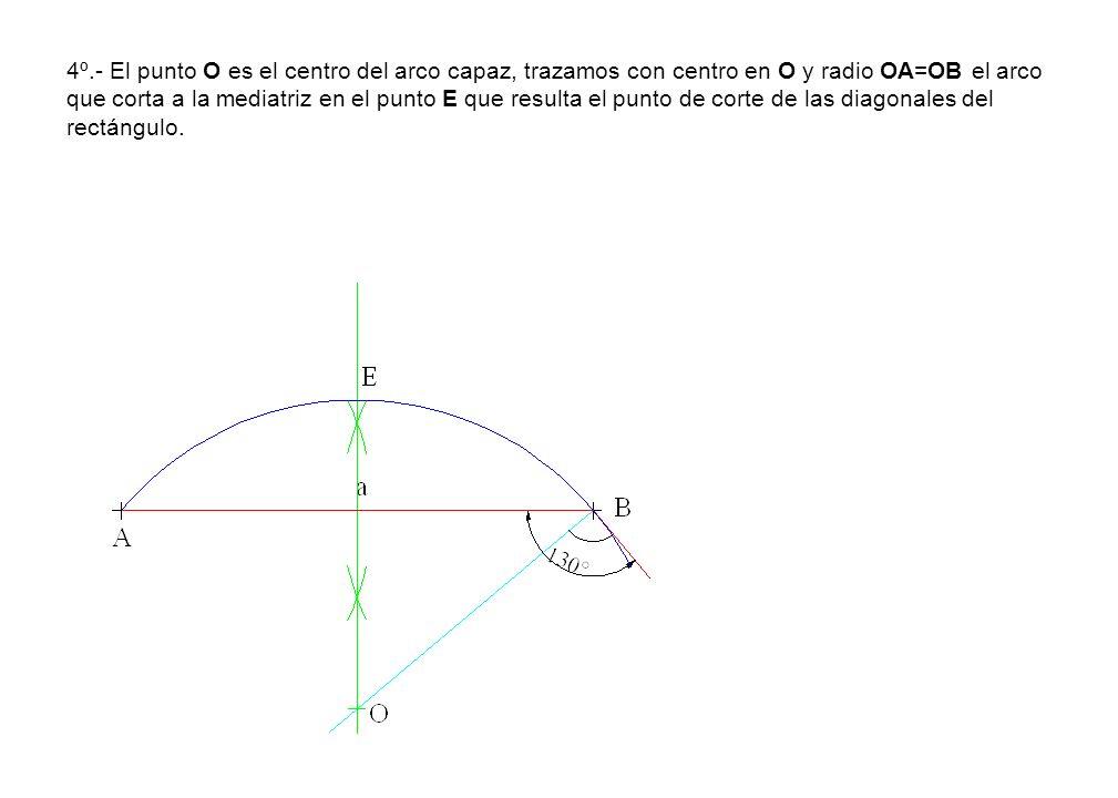 4º.- El punto O es el centro del arco capaz, trazamos con centro en O y radio OA=OB el arco que corta a la mediatriz en el punto E que resulta el punto de corte de las diagonales del rectángulo.