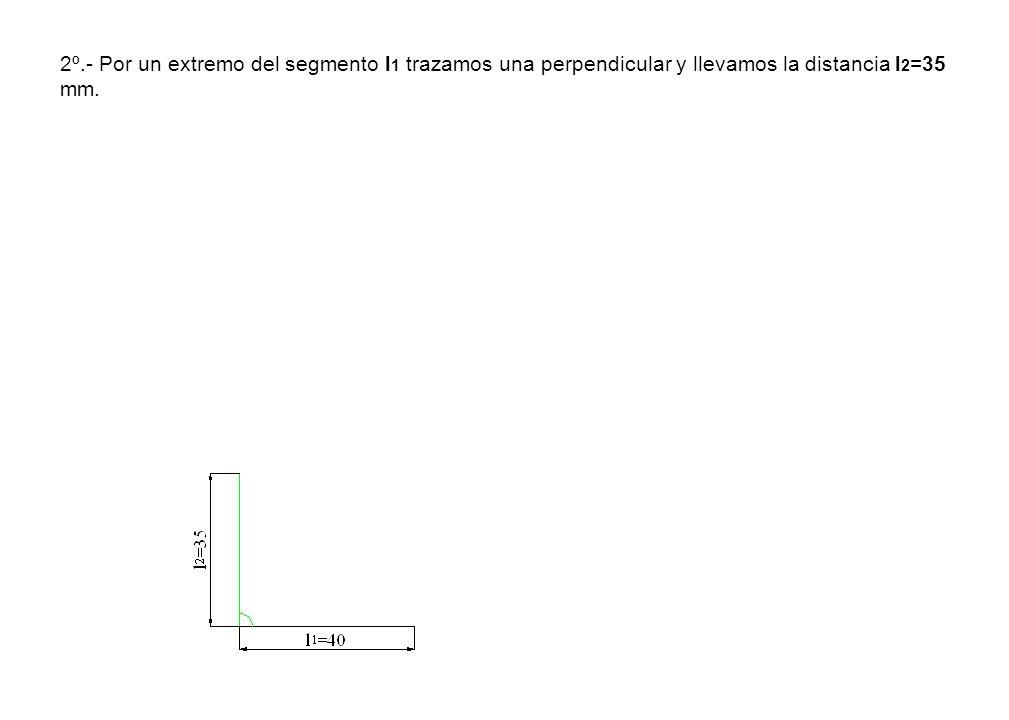 2º.- Por un extremo del segmento l1 trazamos una perpendicular y llevamos la distancia l2=35 mm.